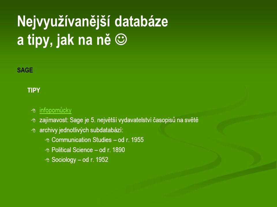 Nejvyužívanější databáze a tipy, jak na ně SAGE TIPY   infopomůcky infopomůcky   zajímavost: Sage je 5.