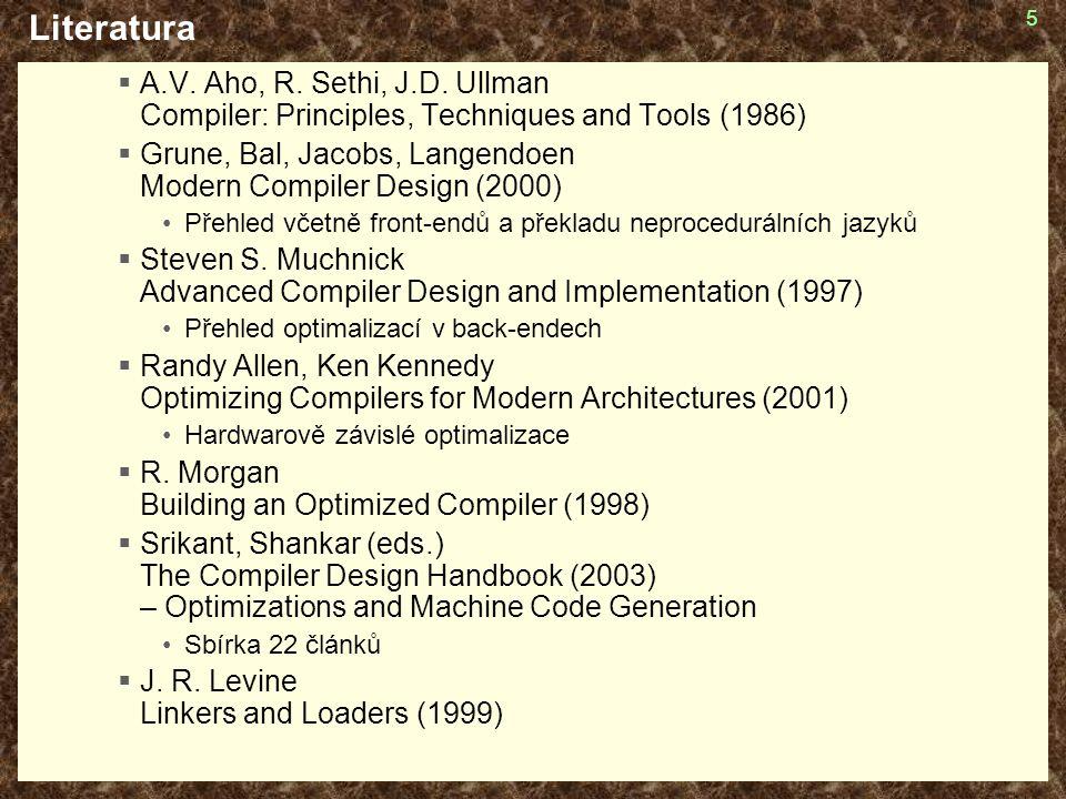 56 Architektura back-endu  Sekvenční mezikód Alokace registrů Optimalizace Instruction selection = Výběr instrukcí Finalizer Zjednodušená analýza rozsahů platnosti Sekvenční mezikód (střední úrovně) Sekvenční mezikód nízké úrovně s virtuálními registry Sekvenční mezikód nízké úrovně s fyzickými registry Strojový kód Analýza aliasů Optimalizace