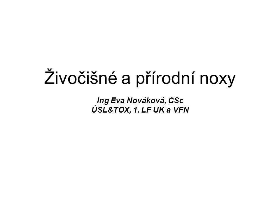 Živočišné a přírodní noxy Ing Eva Nováková, CSc ÚSL&TOX, 1. LF UK a VFN