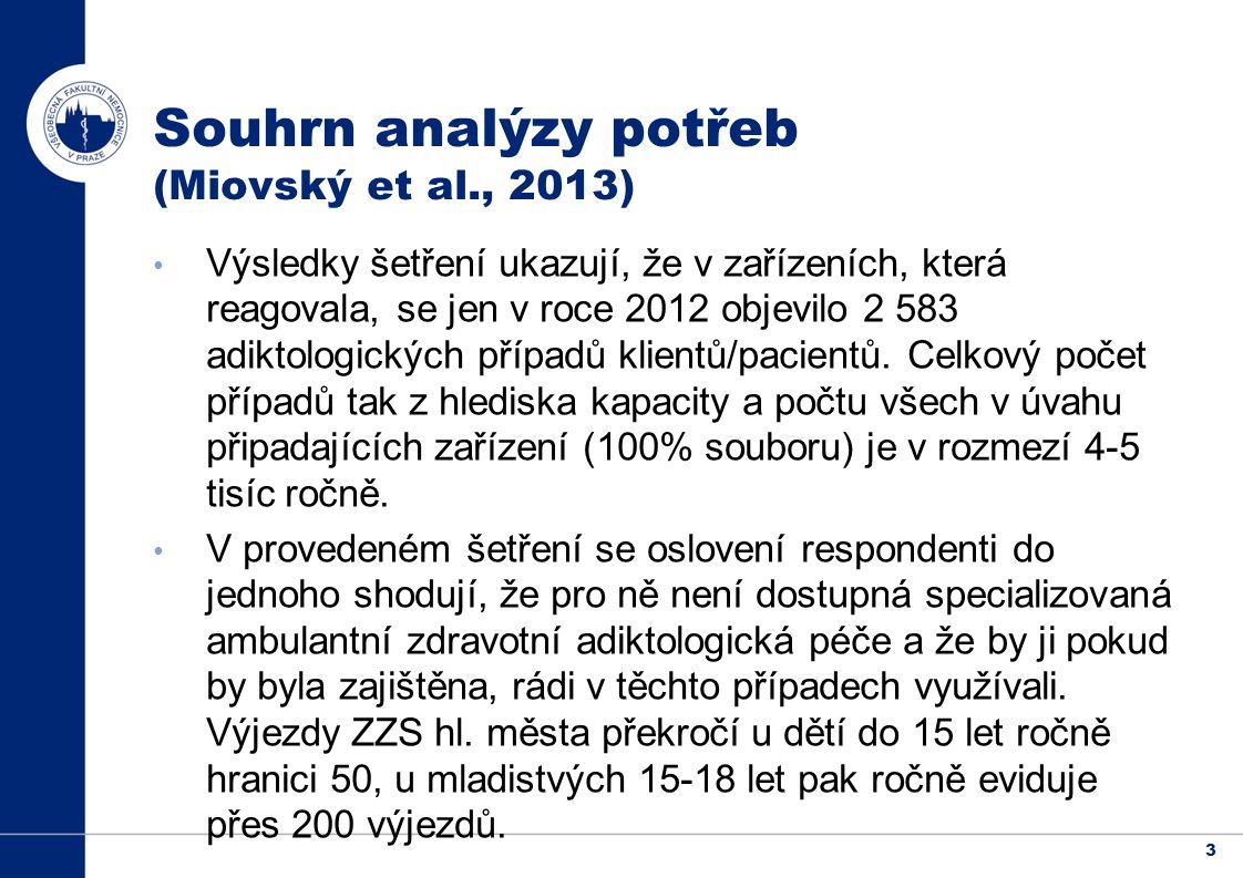 3 Výsledky šetření ukazují, že v zařízeních, která reagovala, se jen v roce 2012 objevilo 2 583 adiktologických případů klientů/pacientů.