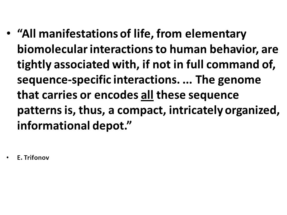 """All manifestations of life, from elementary biomolecular interactions to human behavior, are tightly associated with, if not in full command of, sequ"