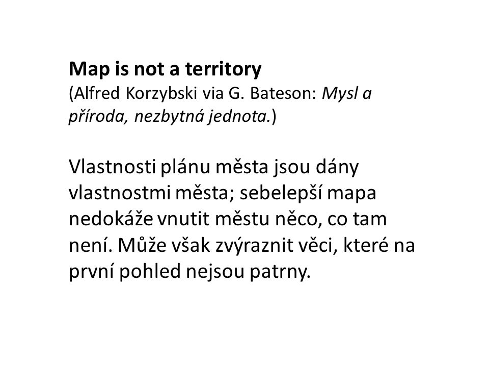 Map is not a territory (Alfred Korzybski via G.