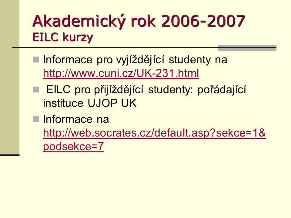Akademický rok 2006-2007 Přijíždějící studenti Nově představena on-line registrace: http://www.cuni.cz/UK-928.html http://www.cuni.cz/UK-928.html Termín pro vyplnění on-line přihlášky je 15.6.2006 (ZS) a 31.10.2006 (LS)