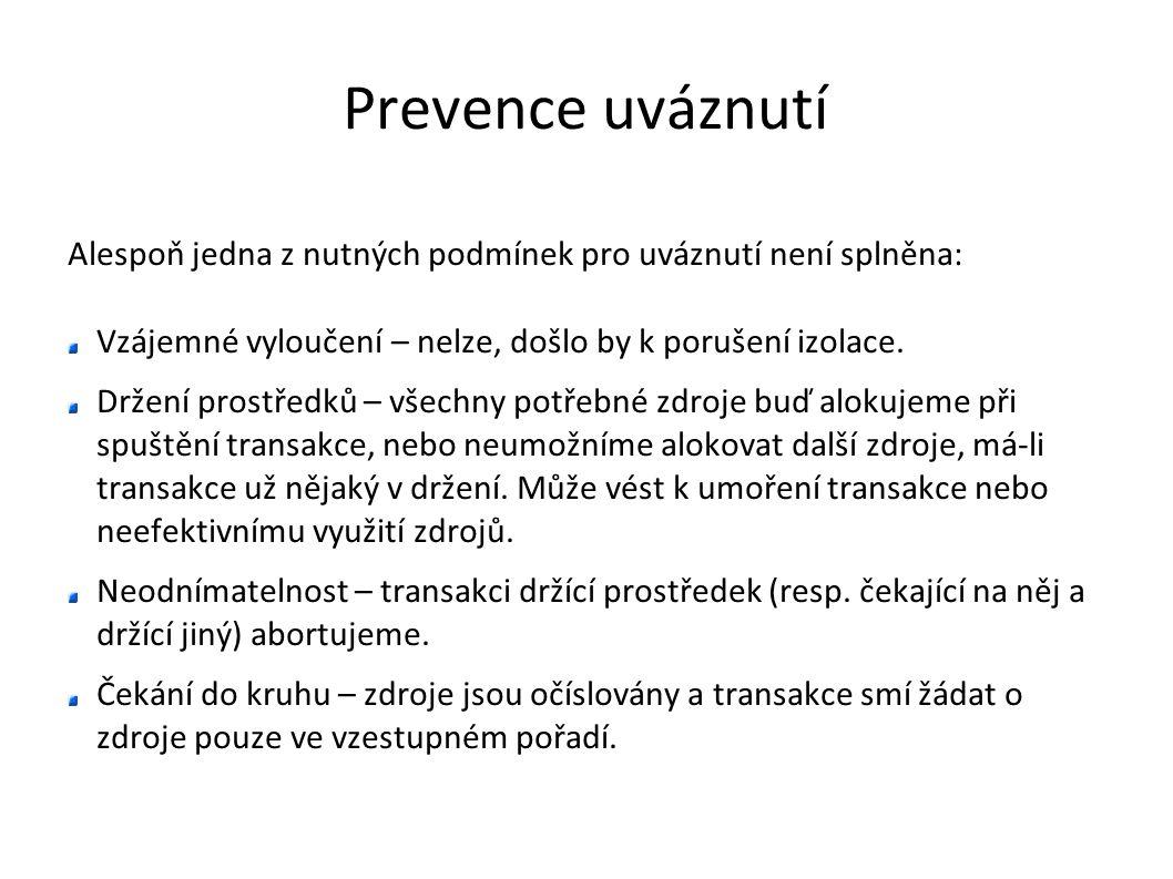Prevence uváznutí Alespoň jedna z nutných podmínek pro uváznutí není splněna: Vzájemné vyloučení – nelze, došlo by k porušení izolace. Držení prostřed