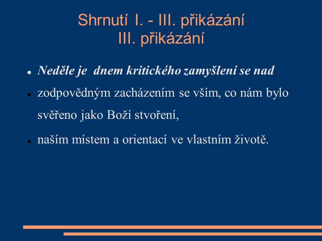 Shrnutí I. - III. přikázání III.