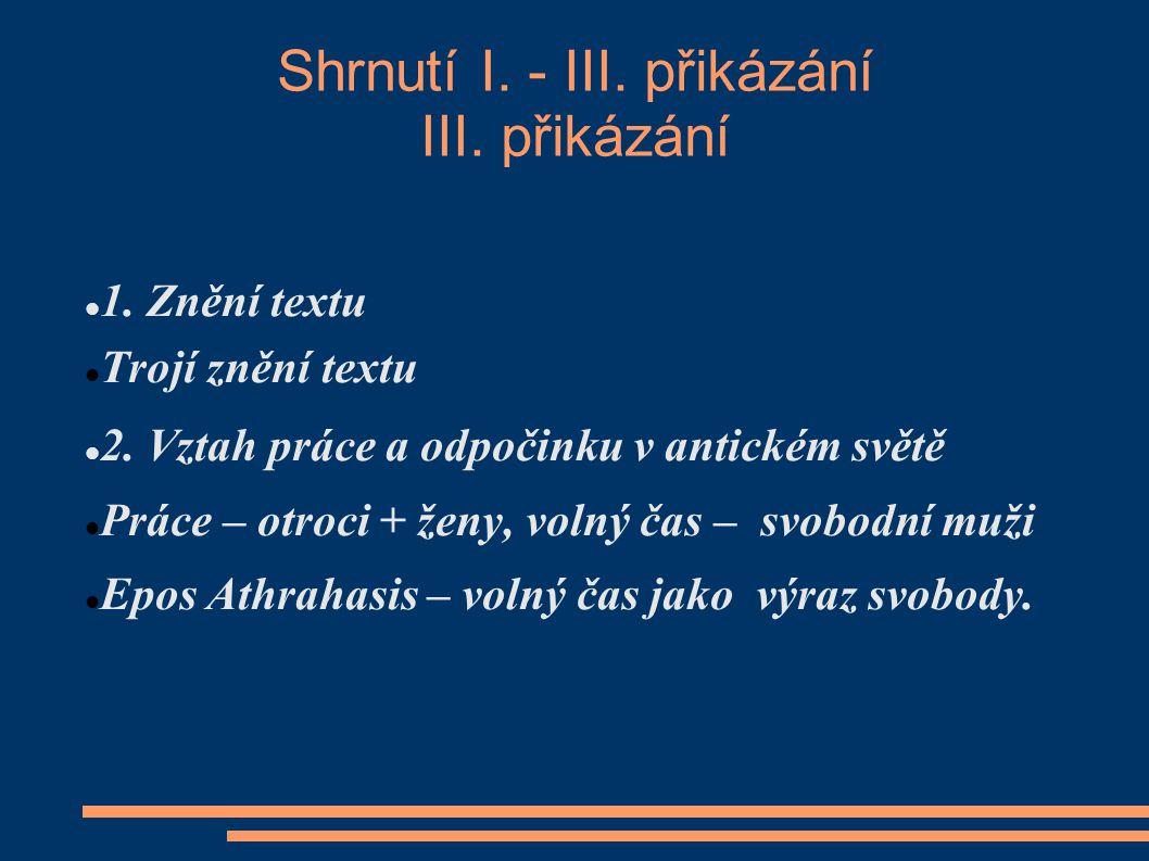 Shrnutí I. - III. přikázání III. přikázání 1. Znění textu Trojí znění textu 2.