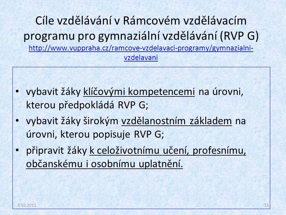 Cíle vzdělávání v Rámcovém vzdělávacím programu pro gymnaziální vzdělávání (RVP G) http://www.vuppraha.cz/ramcove-vzdelavaci-programy/gymnazialni- vzd