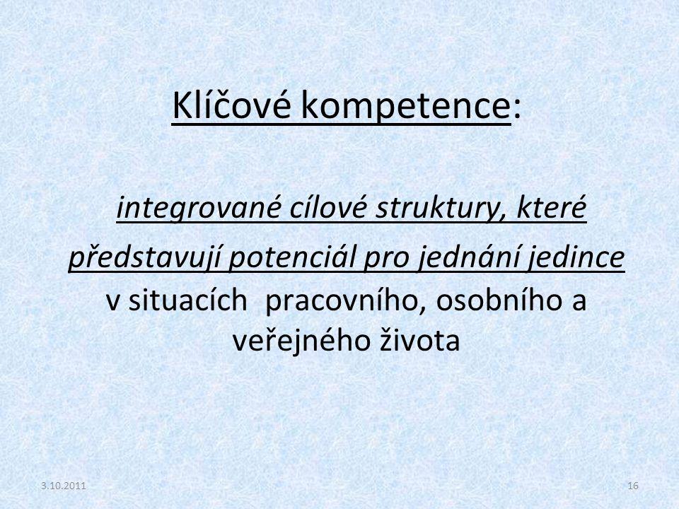 Klíčové kompetence: integrované cílové struktury, které představují potenciál pro jednání jedince v situacích pracovního, osobního a veřejného života