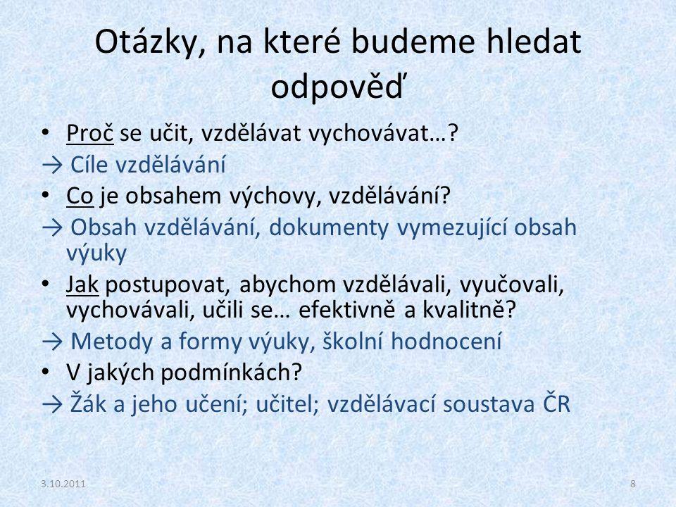 """Cíle vzdělávání Hledáme odpověď na otázku """"PROČ? 3.10.20119"""