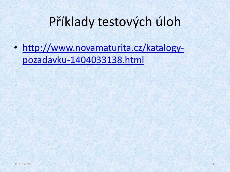 Příklady testových úloh http://www.novamaturita.cz/katalogy- pozadavku-1404033138.html http://www.novamaturita.cz/katalogy- pozadavku-1404033138.html