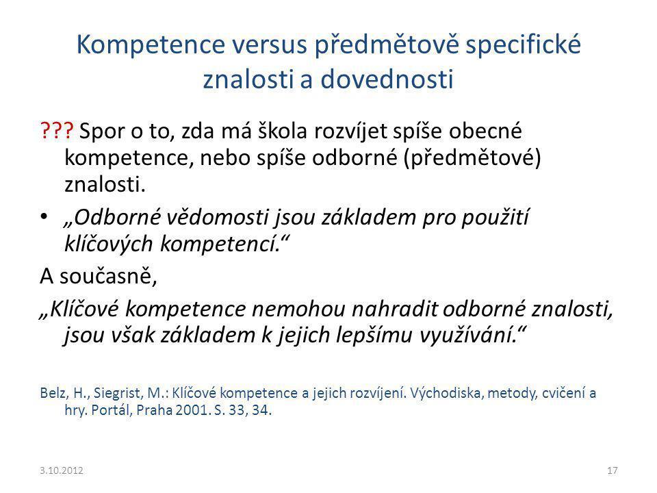 Kompetence versus předmětově specifické znalosti a dovednosti ??? Spor o to, zda má škola rozvíjet spíše obecné kompetence, nebo spíše odborné (předmě