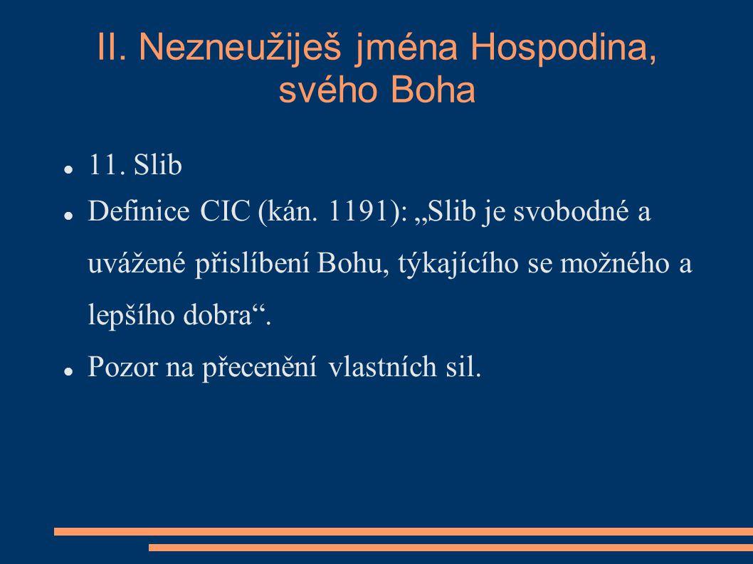 II.Nezneužiješ jména Hospodina, svého Boha 11. Slib Definice CIC (kán.