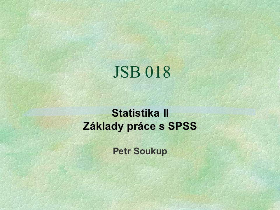 Nejdůležitější příkazy pro práci s daty (jejich syntaxe a funkce) GET FILE= D:\petr\spojdata01.sav .