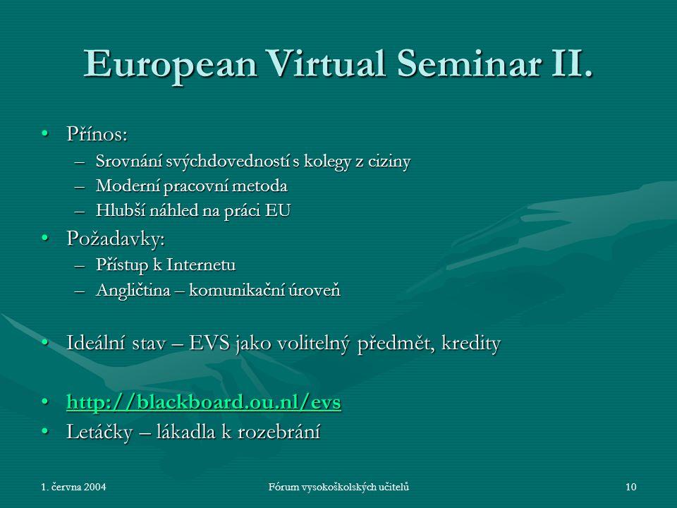 1. června 2004Fórum vysokoškolských učitelů10 European Virtual Seminar II.