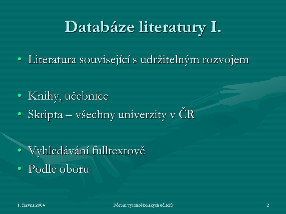 1. června 2004Fórum vysokoškolských učitelů2 Databáze literatury I.