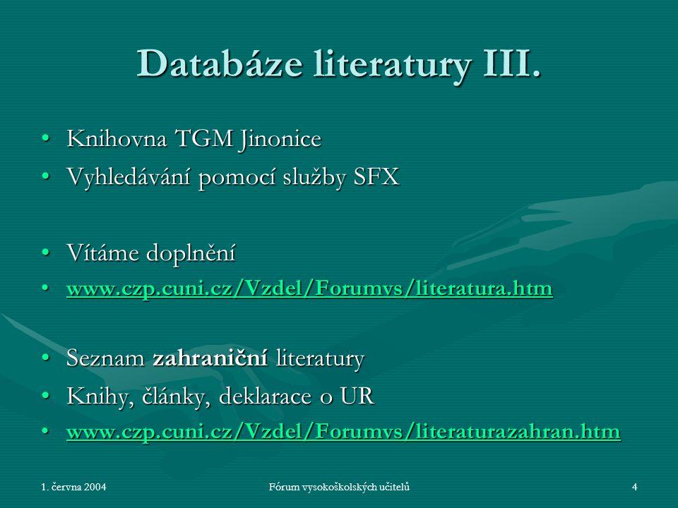 1. června 2004Fórum vysokoškolských učitelů4 Databáze literatury III.