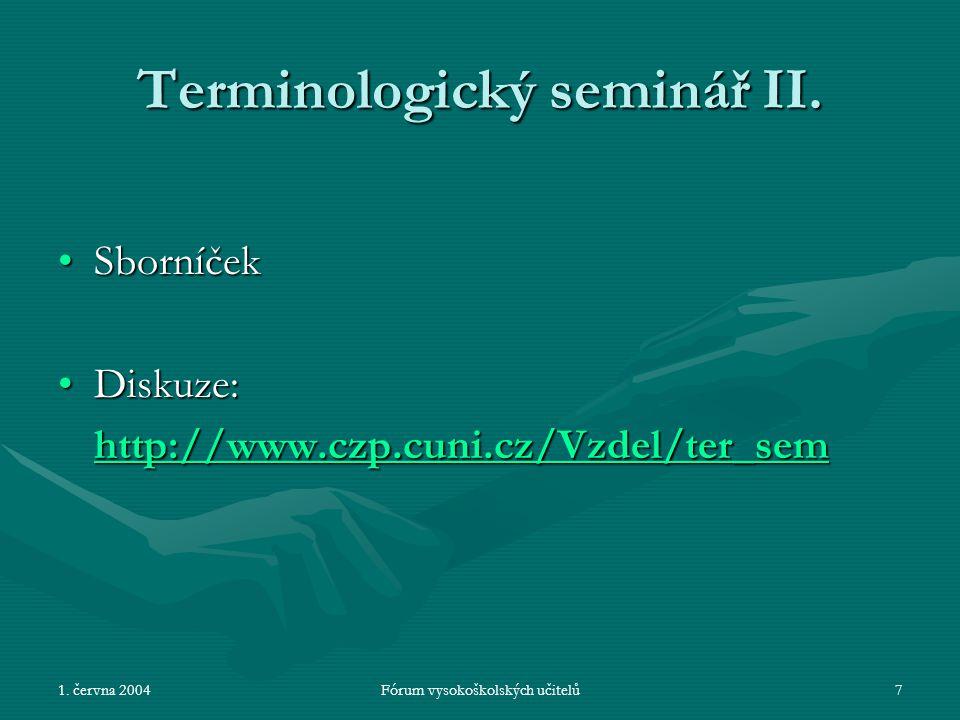 1. června 2004Fórum vysokoškolských učitelů7 Terminologický seminář II.