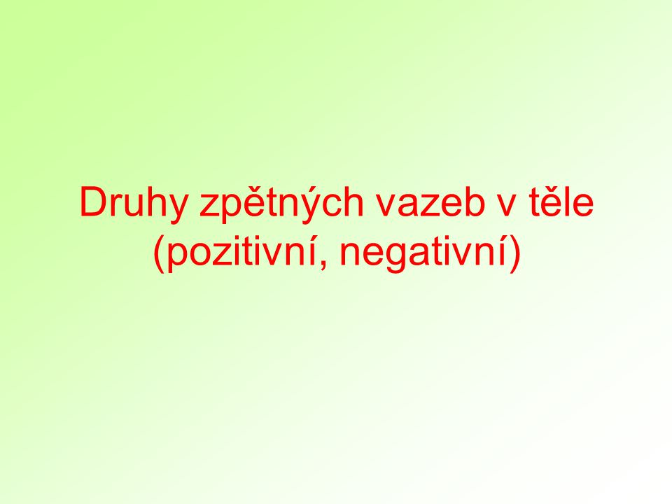 Druhy zpětných vazeb v těle (pozitivní, negativní)