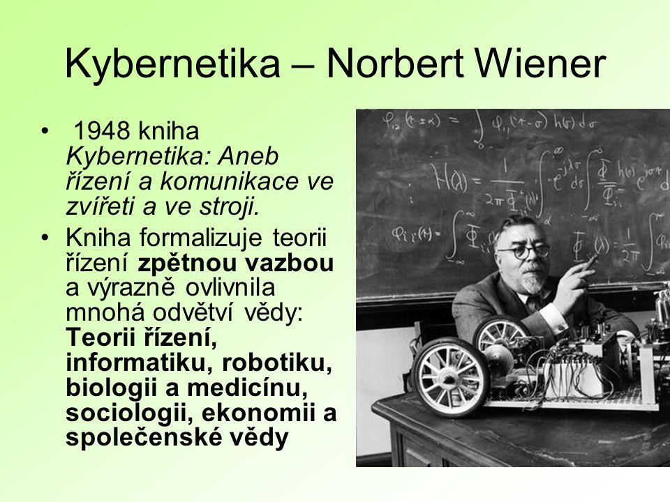 Kybernetika – Norbert Wiener 1948 kniha Kybernetika: Aneb řízení a komunikace ve zvířeti a ve stroji.