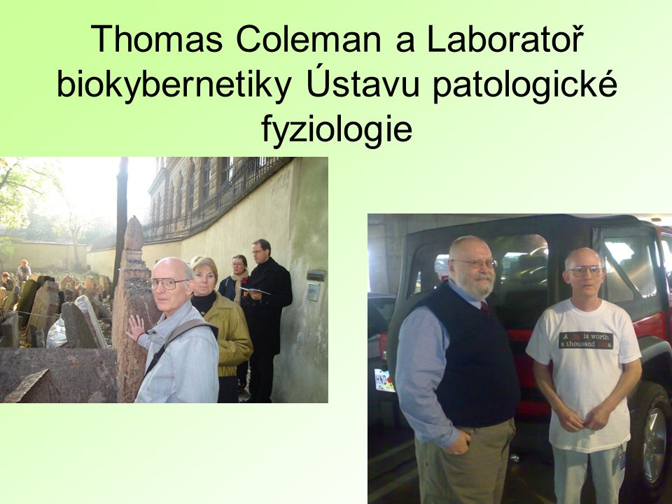 Thomas Coleman a Laboratoř biokybernetiky Ústavu patologické fyziologie