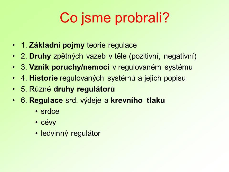 Co jsme probrali. 1. Základní pojmy teorie regulace 2.