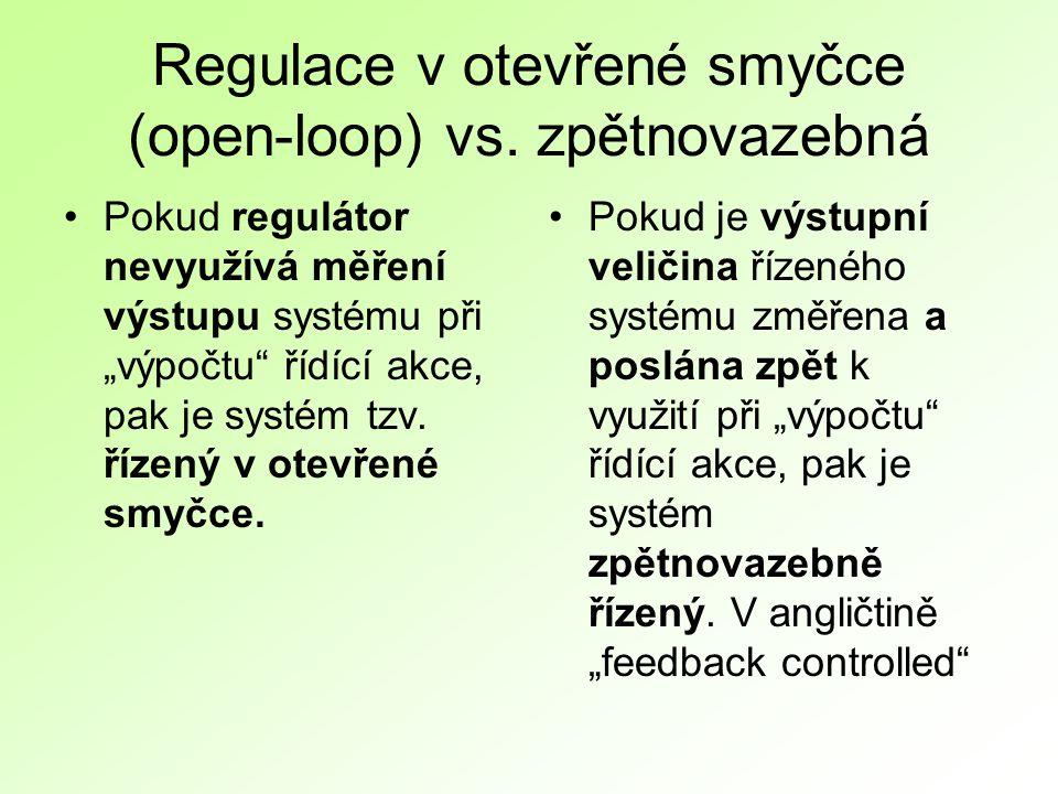 Regulace v otevřené smyčce (open-loop) vs.