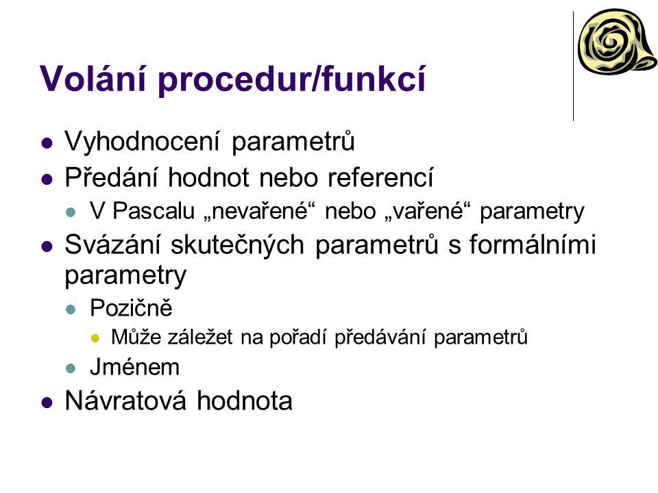 """Volání procedur/funkcí Vyhodnocení parametrů Předání hodnot nebo referencí V Pascalu """"nevařené nebo """"vařené parametry Svázání skutečných parametrů s formálními parametry Pozičně Může záležet na pořadí předávání parametrů Jménem Návratová hodnota"""