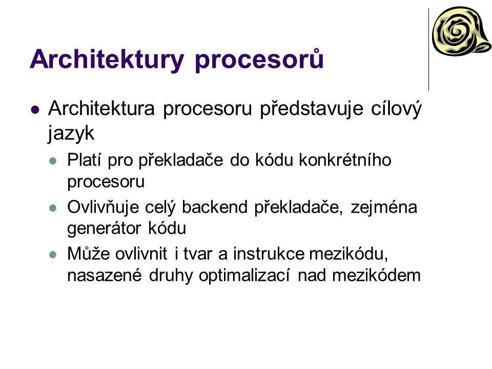 Architektury procesorů Architektura procesoru představuje cílový jazyk Platí pro překladače do kódu konkrétního procesoru Ovlivňuje celý backend překladače, zejména generátor kódu Může ovlivnit i tvar a instrukce mezikódu, nasazené druhy optimalizací nad mezikódem