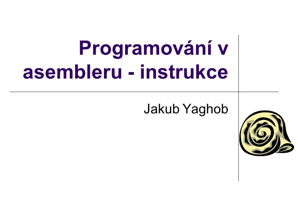 Programování v asembleru - instrukce Jakub Yaghob