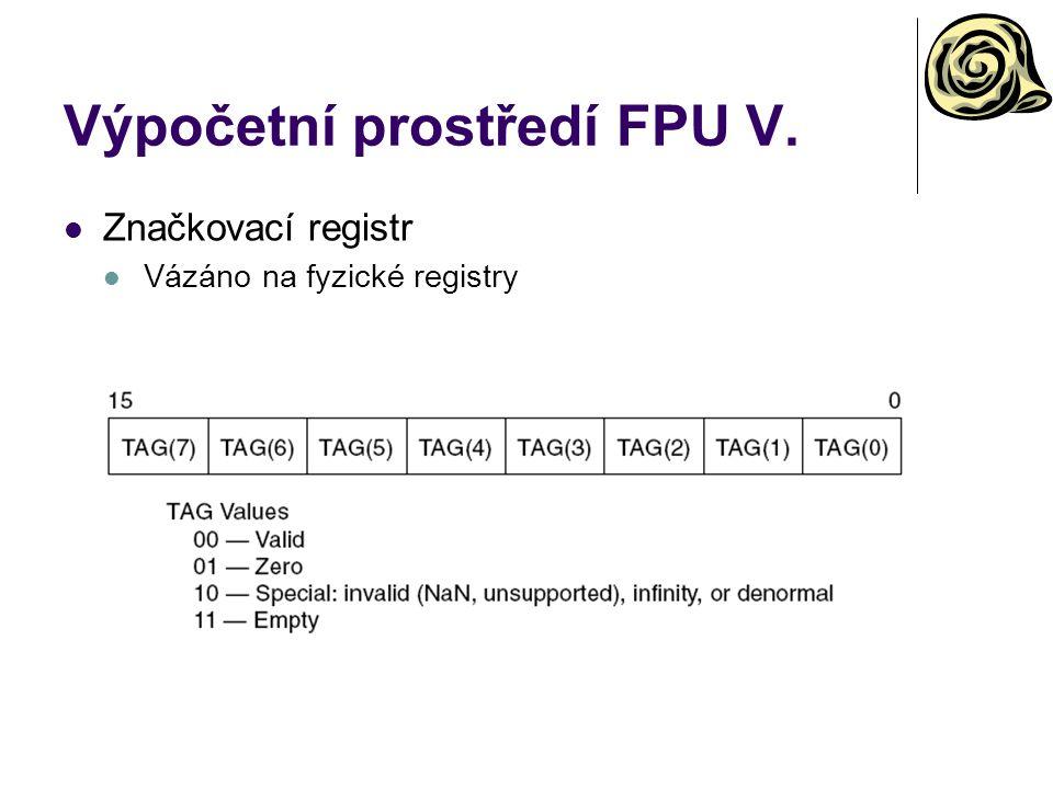 Výpočetní prostředí FPU V. Značkovací registr Vázáno na fyzické registry