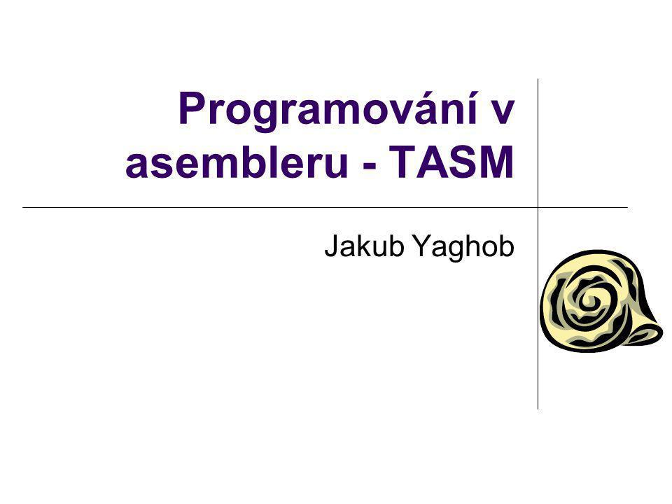 Programování v asembleru - TASM Jakub Yaghob