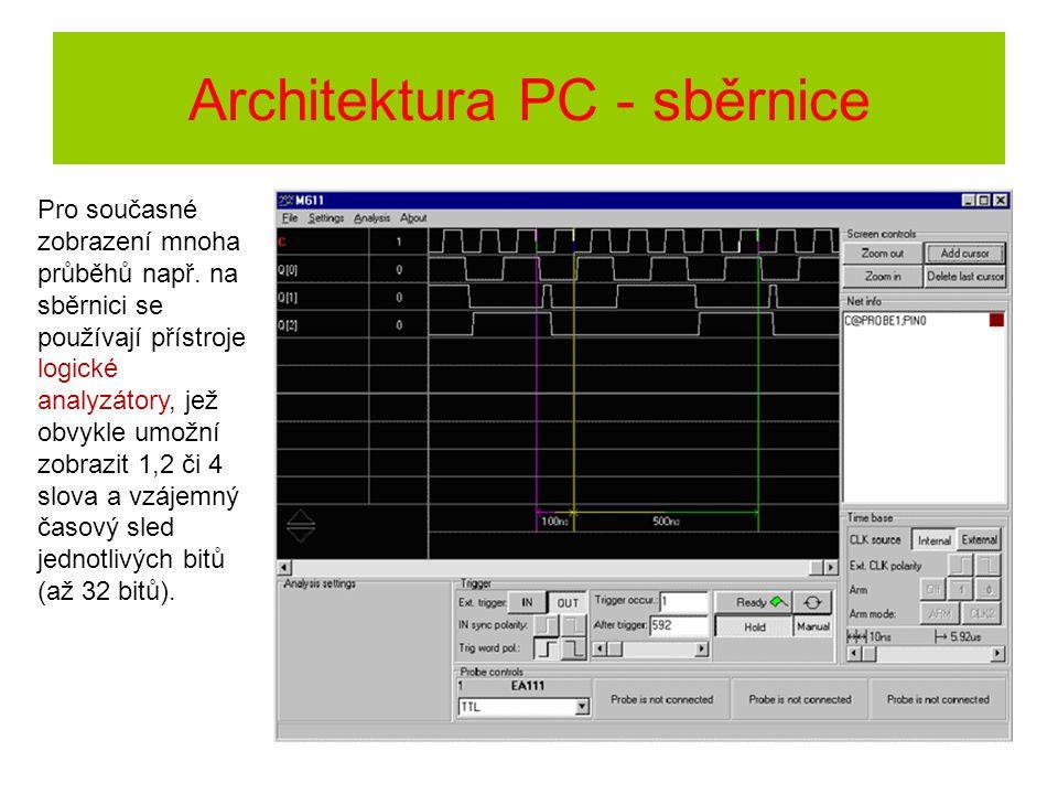 Architektura PC - sběrnice Pro současné zobrazení mnoha průběhů např. na sběrnici se používají přístroje logické analyzátory, jež obvykle umožní zobra