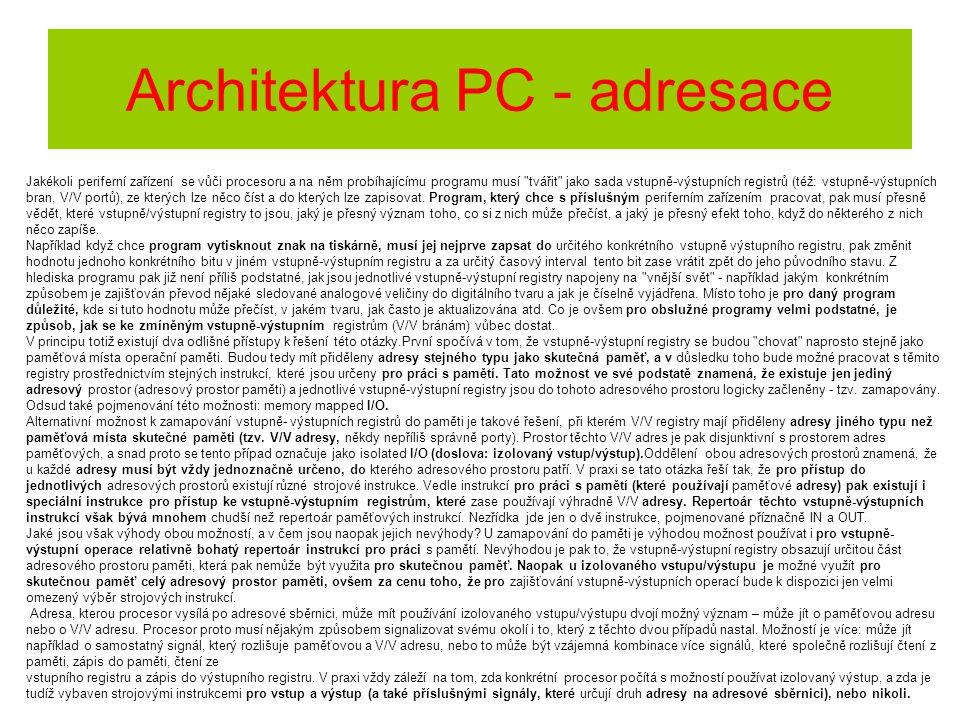 Jakékoli periferní zařízení se vůči procesoru a na něm probíhajícímu programu musí