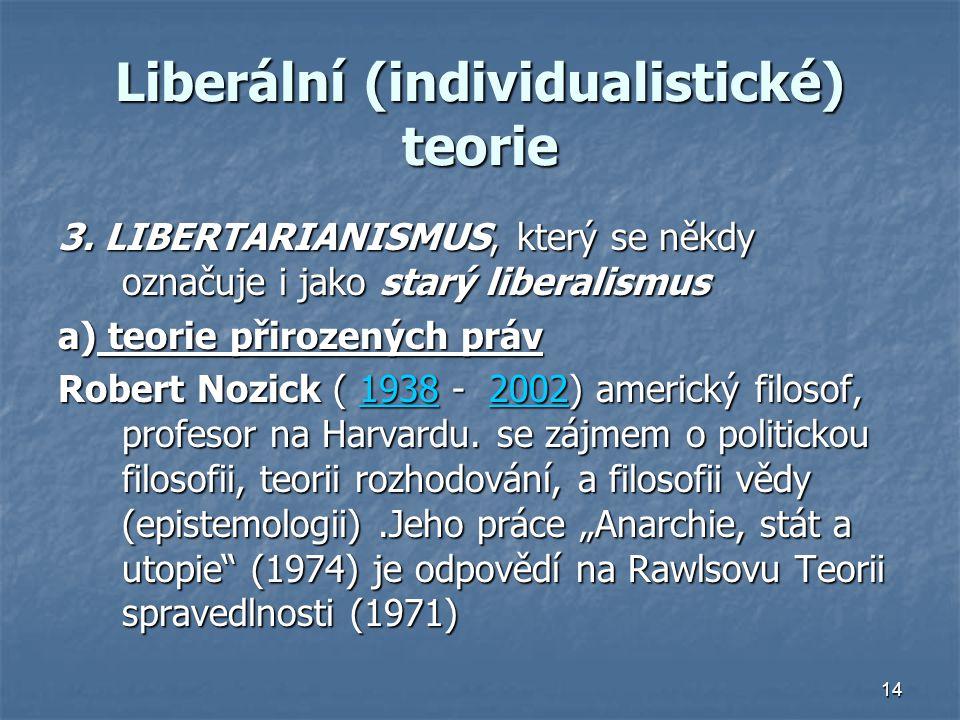 14 Liberální (individualistické) teorie 3.