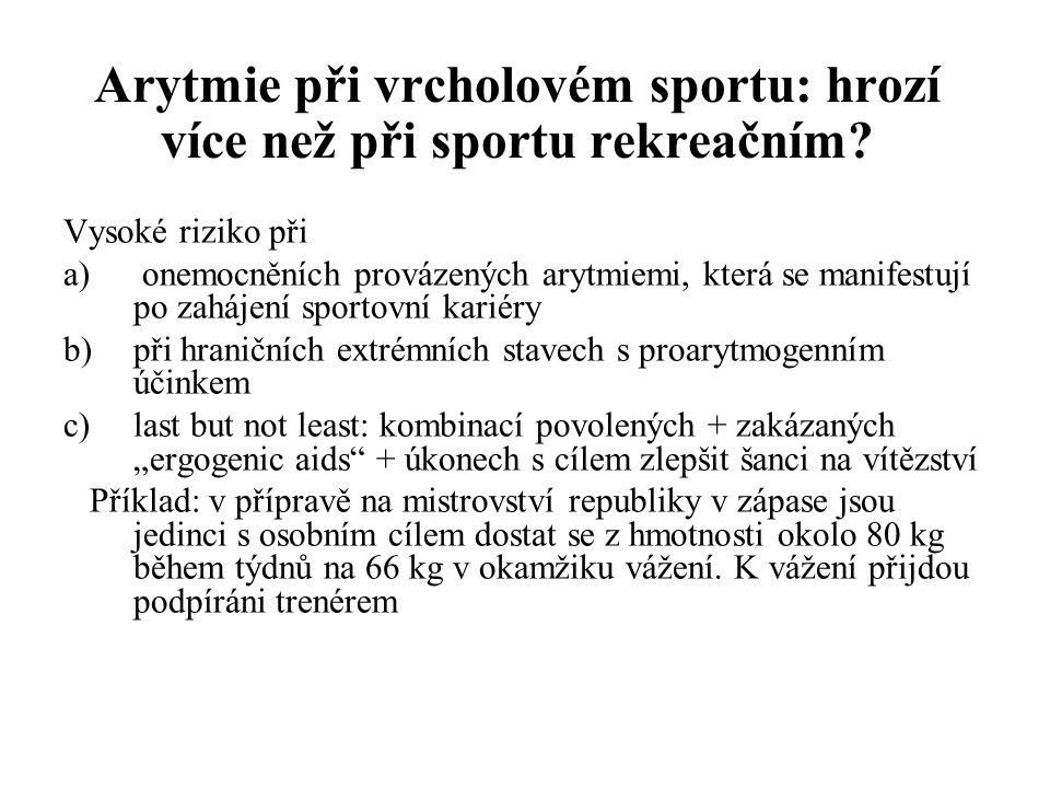 Arytmie při vrcholovém sportu: hrozí více než při sportu rekreačním? Vysoké riziko při a) onemocněních provázených arytmiemi, která se manifestují po