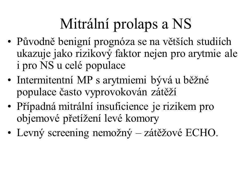 Mitrální prolaps a NS Původně benigní prognóza se na větších studiích ukazuje jako rizikový faktor nejen pro arytmie ale i pro NS u celé populace Inte