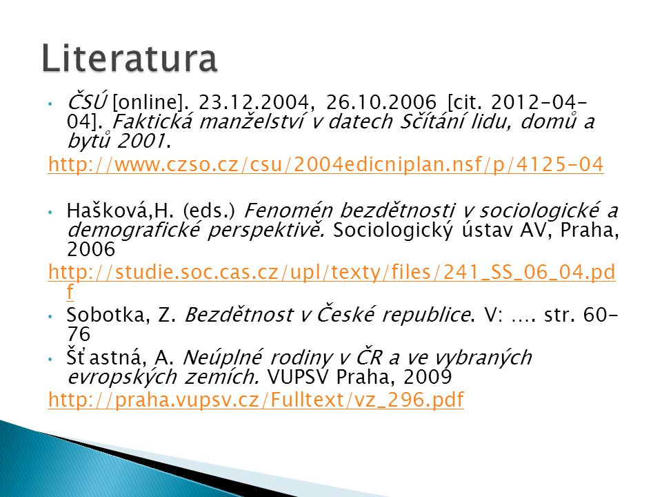 ČSÚ [online].23.12.2004, 26.10.2006 [cit. 2012-04- 04].