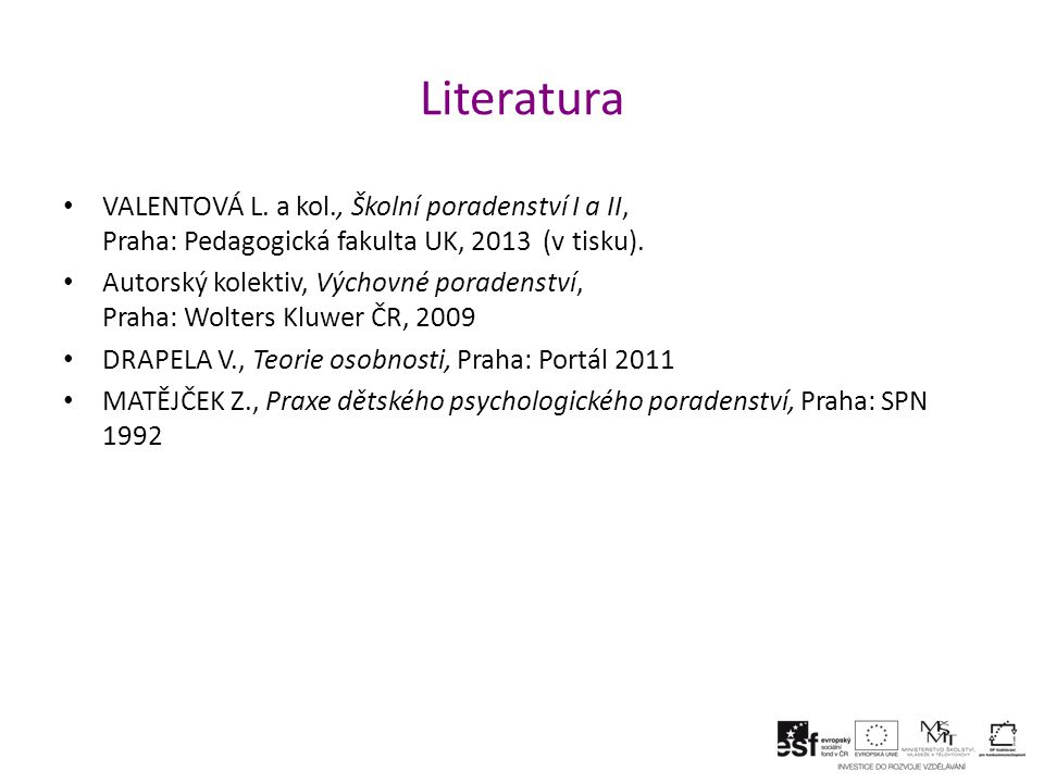 Literatura VALENTOVÁ L.