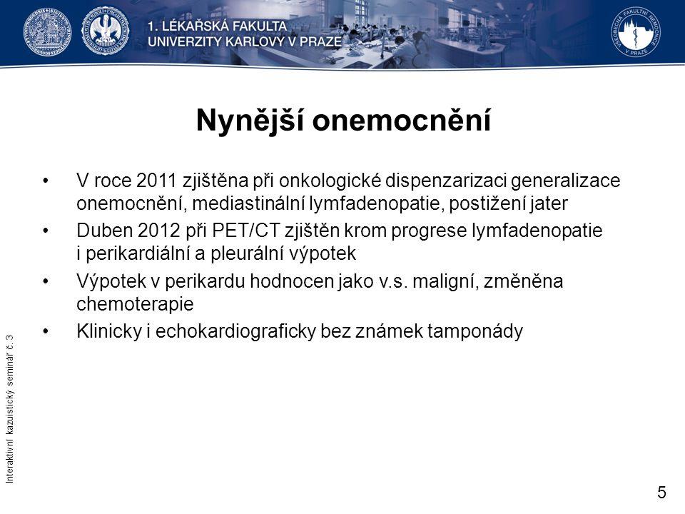 Nynější onemocnění V roce 2011 zjištěna při onkologické dispenzarizaci generalizace onemocnění, mediastinální lymfadenopatie, postižení jater Duben 20