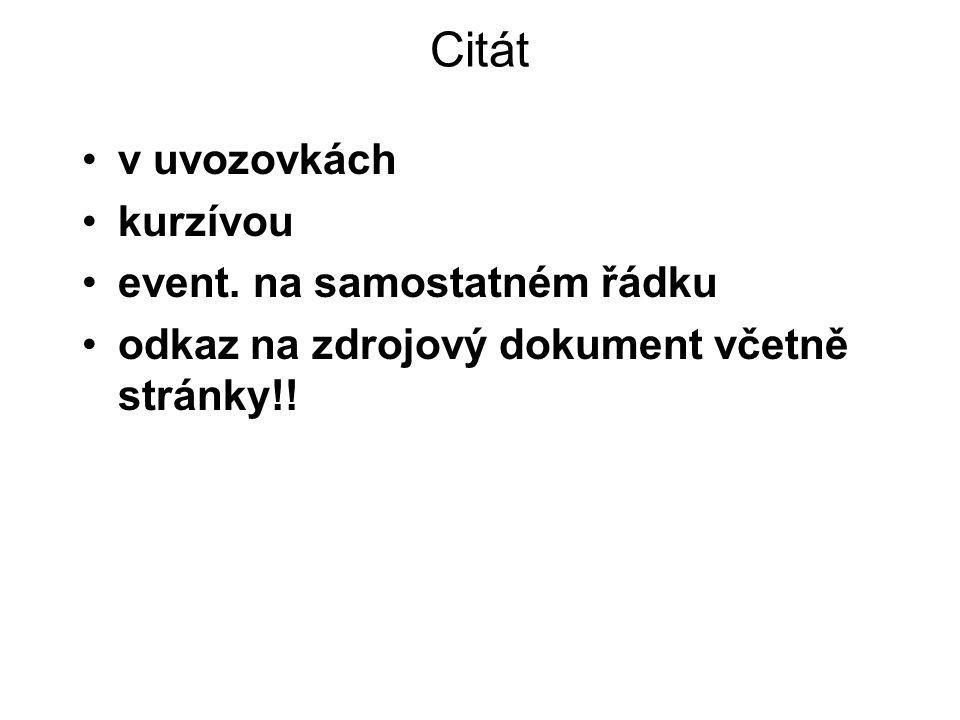 Odkazy na bibliografické citace a) v poznámkách pod čarou b) v poznámkách na konci kapitoly c) v textu v závorkách