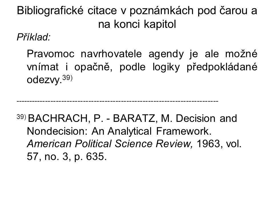 Bibliografické citace v poznámkách pod čarou a na konci kapitol Příklad: Pravomoc navrhovatele agendy je ale možné vnímat i opačně, podle logiky předp