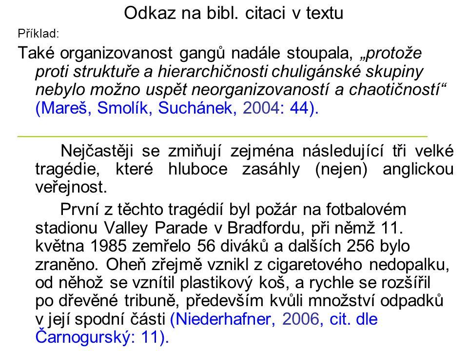 Zákon, vyhláška Zákon č.20/1966 Sb., o péči o zdraví lidu, ve znění pozdějších předpisů.