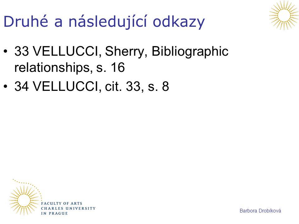 Barbora Drobíková Druhé a následující odkazy 33 VELLUCCI, Sherry, Bibliographic relationships, s. 16 34 VELLUCCI, cit. 33, s. 8