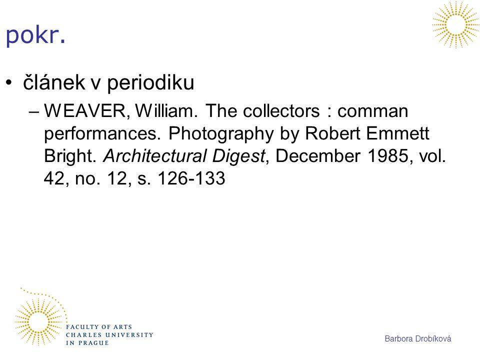 Barbora Drobíková pokr. článek v periodiku –WEAVER, William. The collectors : comman performances. Photography by Robert Emmett Bright. Architectural