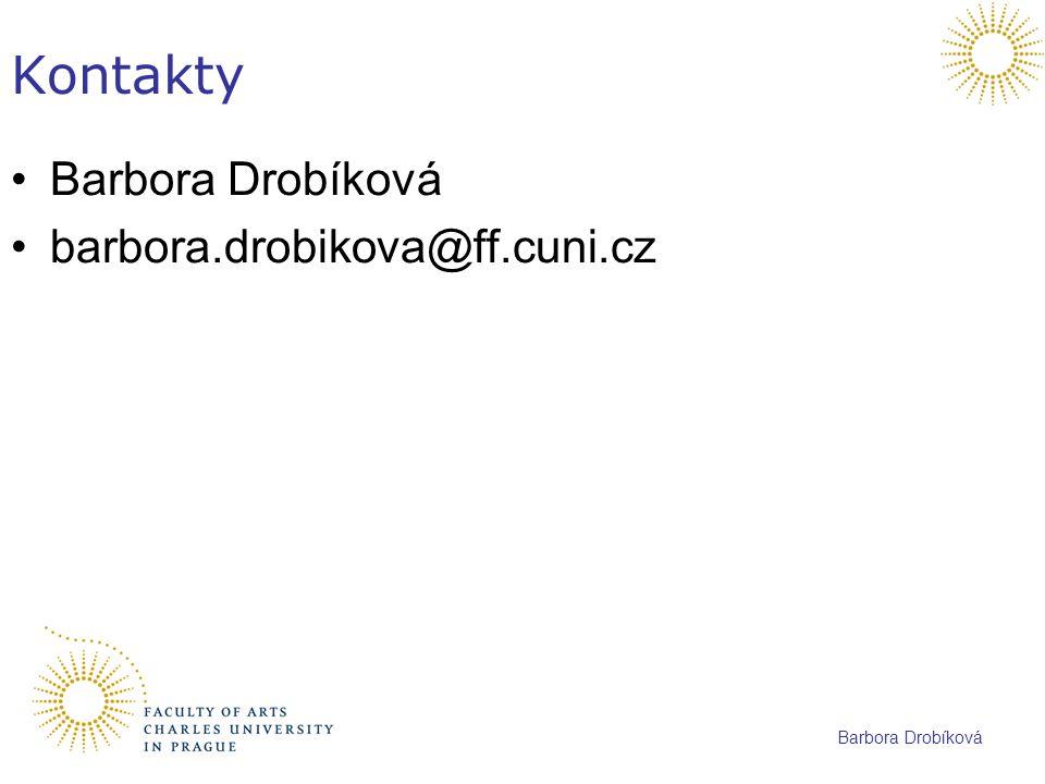 Barbora Drobíková Kontakty Barbora Drobíková barbora.drobikova@ff.cuni.cz