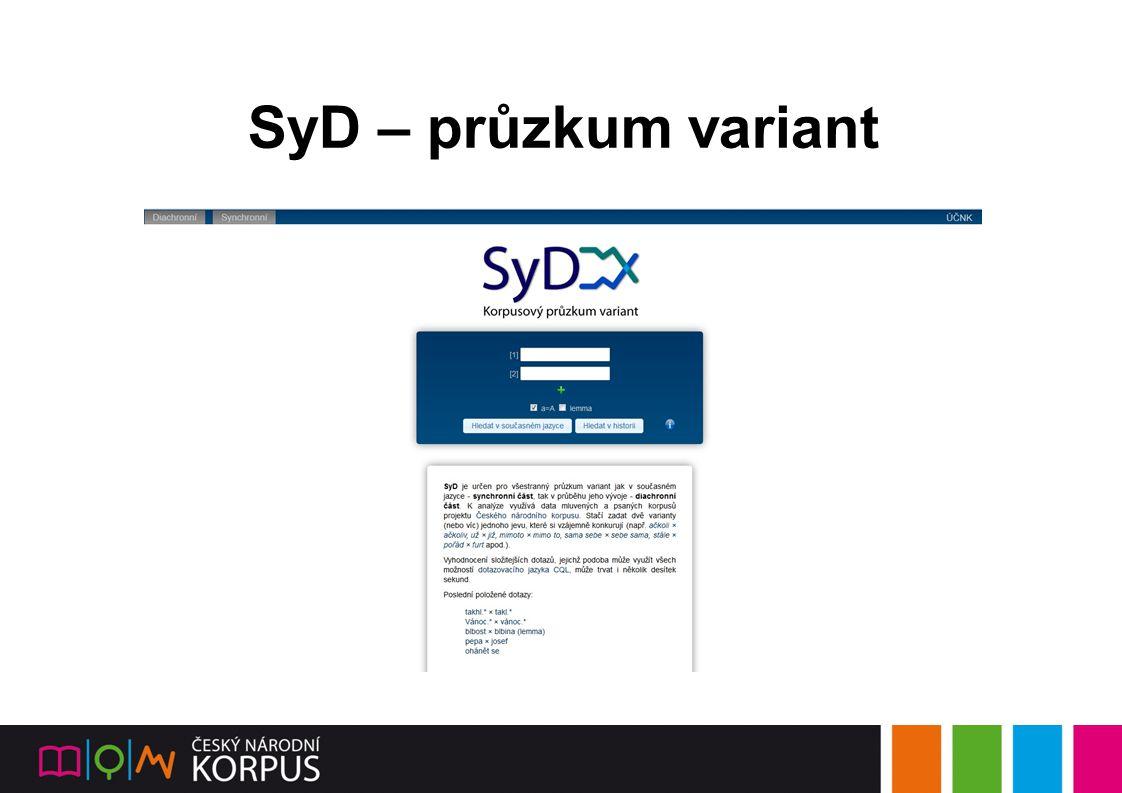 SyD – průzkum variant