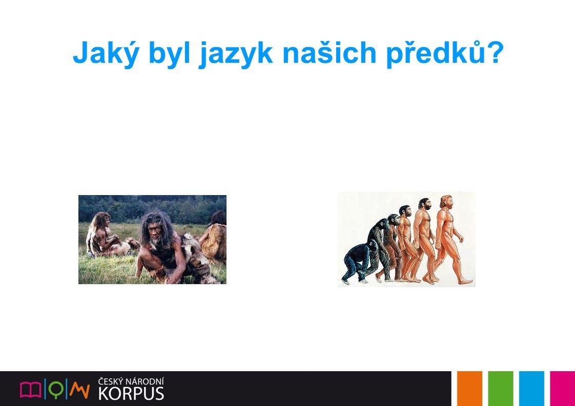Jaký byl jazyk našich předků?