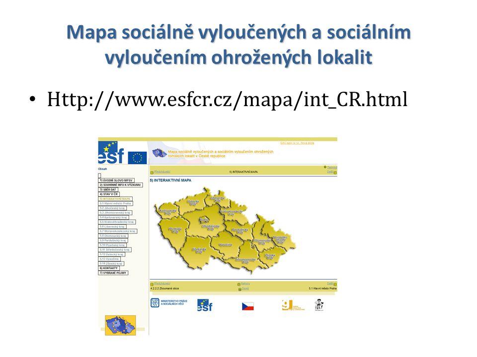 Mapa sociálně vyloučených a sociálním vyloučením ohrožených lokalit Http://www.esfcr.cz/mapa/int_CR.html