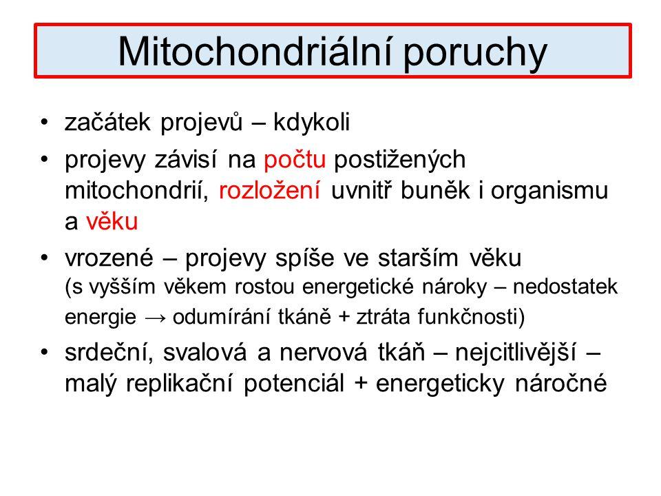 začátek projevů – kdykoli projevy závisí na počtu postižených mitochondrií, rozložení uvnitř buněk i organismu a věku vrozené – projevy spíše ve starš