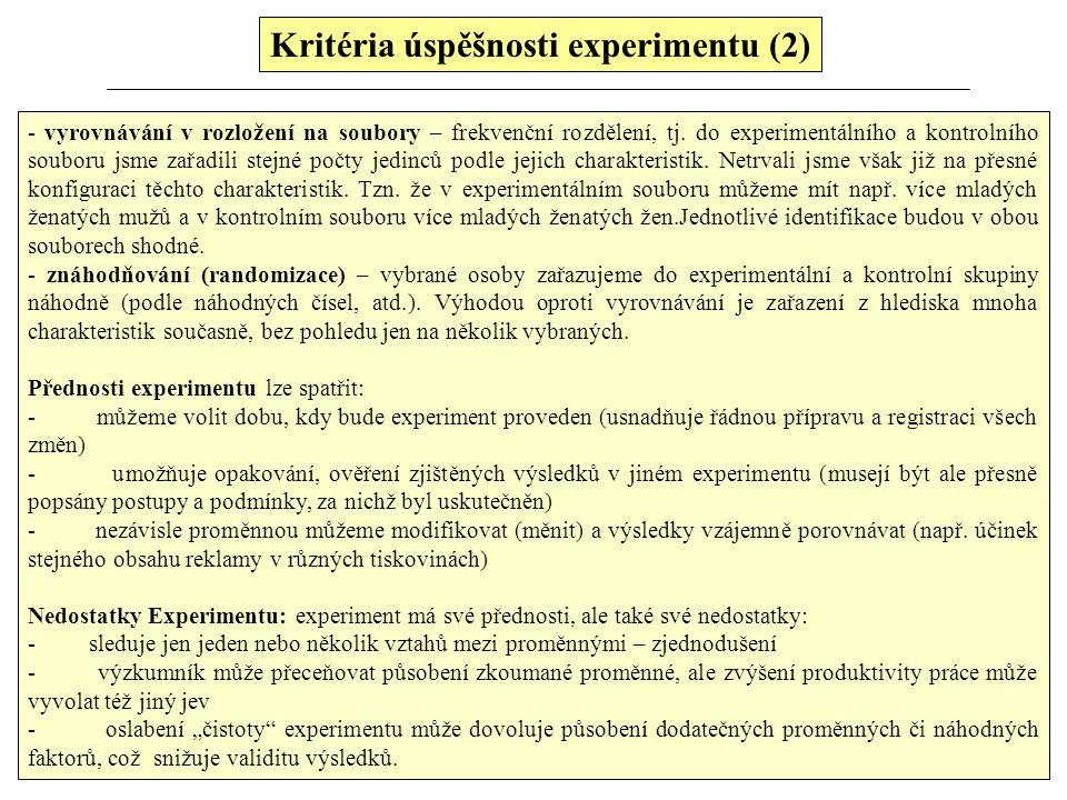 Kritéria úspěšnosti experimentu (2) - vyrovnávání v rozložení na soubory – frekvenční rozdělení, tj. do experimentálního a kontrolního souboru jsme za